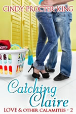 Catching Claire, LOVE AND OTHER CALAMITIES Story 2